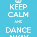 Keep Calm And Dance Away
