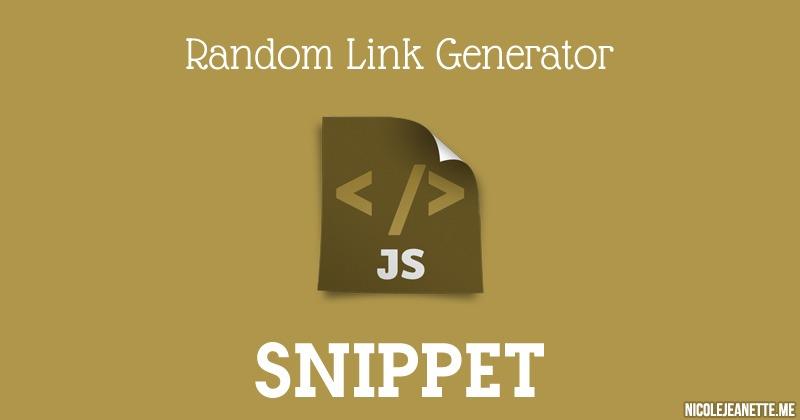 Javascript: Random Link Generator | Nicole Jeanette