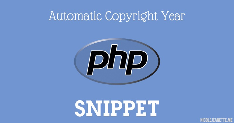 PHP: Automatic Copyright Year Snippet