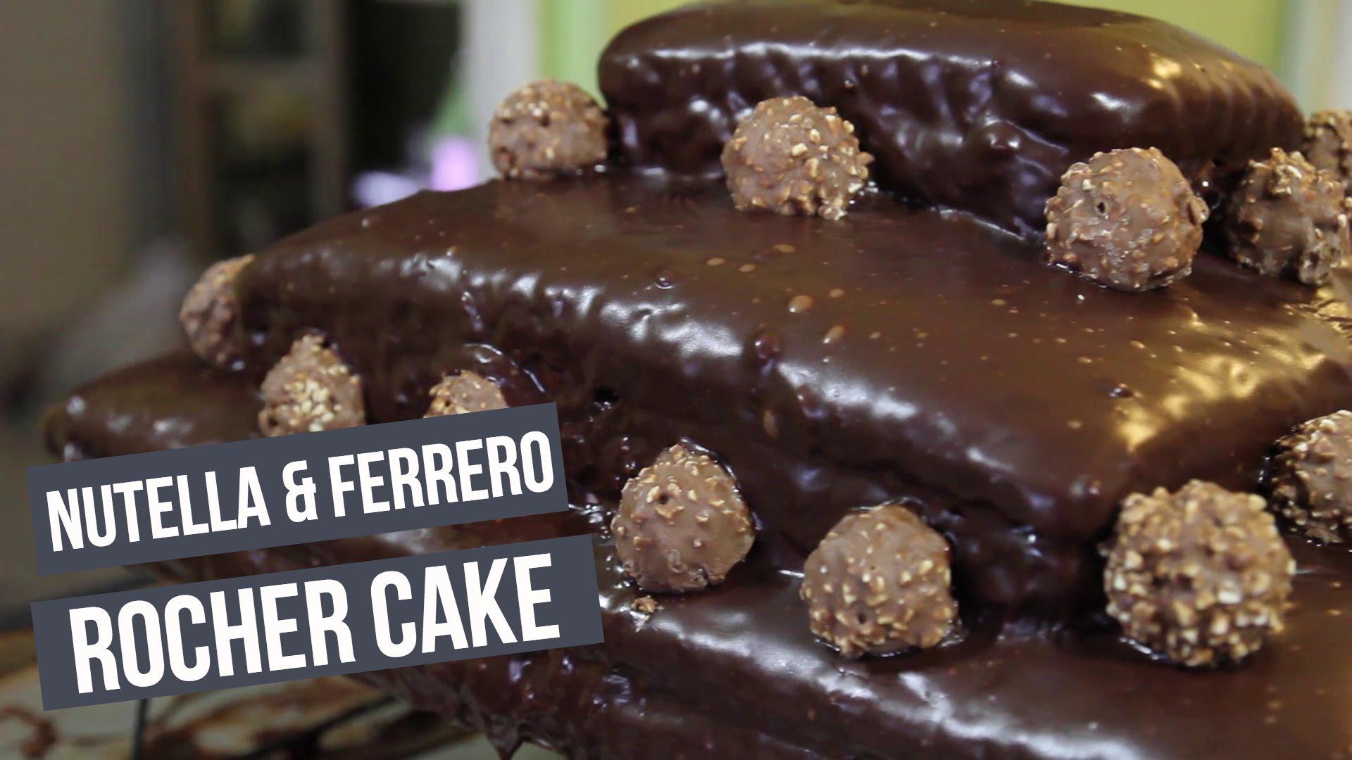 Nutella & Ferrero Rocher Cake