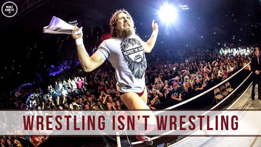 Wrestling isn't wrestling
