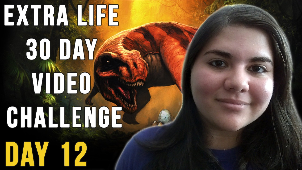 Extra Life 30 Day Video Challenge – Day 12