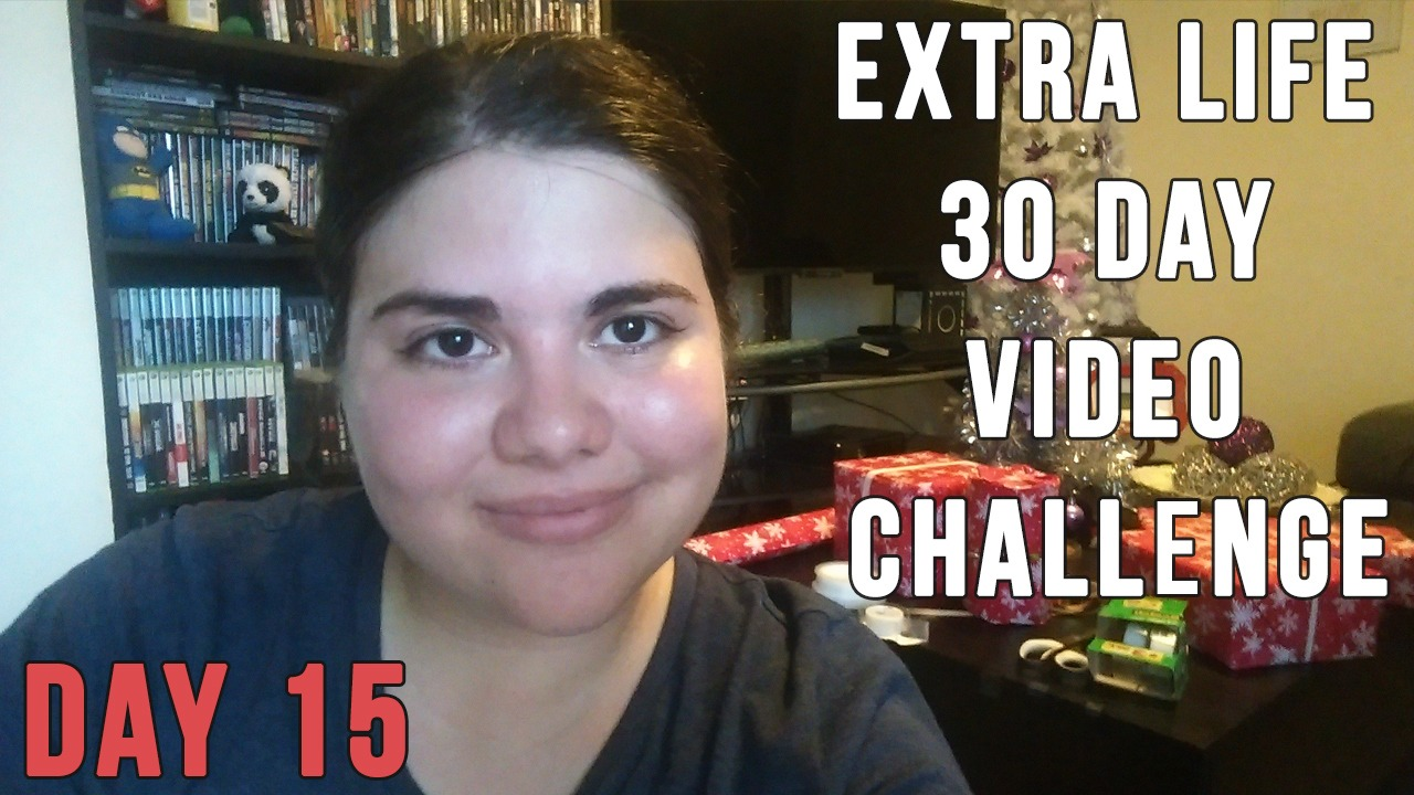 Extra Life 30 Day Video Challenge – Day 15